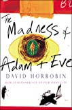 The Madness of Adam and Eve