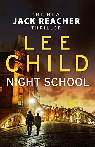 Lee Child - Night School (Jack Reacher 21)