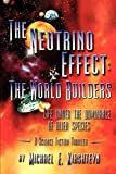 Michael E. Kirshteyn The Neutrino Effect:  The World Builders