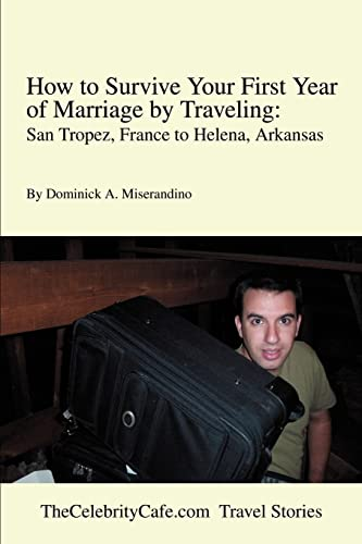 Dominick A. Miserandino, How to Survive Your First Year of Marriage by Travelling
