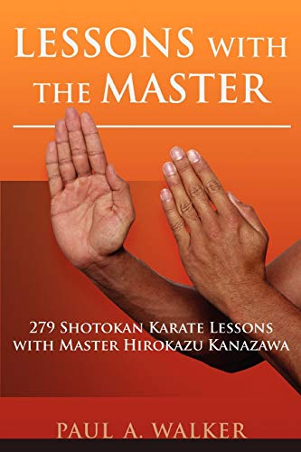 Lessons with the Master: 279 Shotokan Karate Lessons with Master Hirokazu Kanazawa