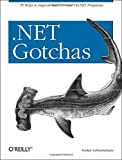couverture du livre .NET Gotchas: 75 Ways To Improve Your C# And VB.NET Programs