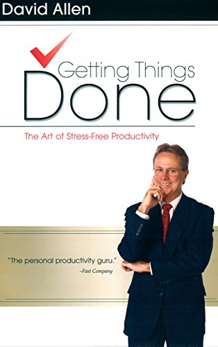 Getting Things Done: The Art of Stress-Free Productivity par  David Allen