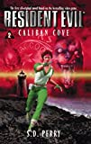 S.D. Perry, Caliban Cove (Resident Evil S.)