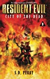 S.D. Perry, City of the Dead (Resident Evil S.)