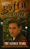 Christopher Golden,Nancy Holder, The Xander Years (Buffy the Vampire Slayer S.)