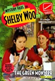 The Mystery Files of Shelby Woo: Green Monster