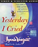 Iyanla Vanzant, Yesterday I Cried: Celebrating the Lessons of Living and Loving