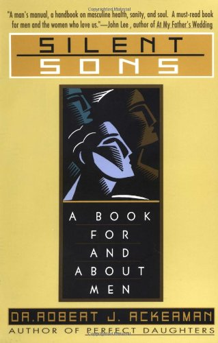 Silent Sons: A Book for and About Men par  Robert Ackerman
