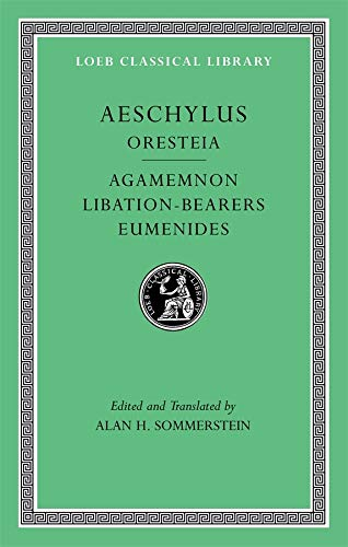 The Oresteia – Agamemnon, Liberation–Bearers, Eumenides L146 V 2 (Trans. Sommerstein) (Greek)