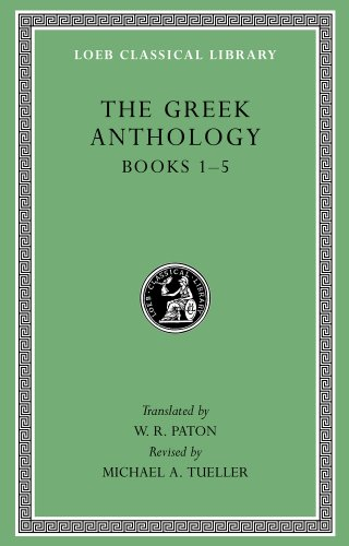 Greek Anthology, Volume I: Book 1: Christian Epigrams. Book 2: Descriptions of Statues. Book 3: Inscriptions in a Temple at Cyzicus. Book 4: Pr