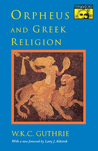 Orpheus and Greek Religion – A Study of the Orphic Movement