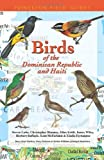 Birds of the Dominican Republic and Haiti (Princeton Field Guides). Steven Latta, Christopher Rimmer, Allan Keith, James Wiley, Herbert Raffaele, Kent McFarland & Eladio Fernández. Princeton University Press.