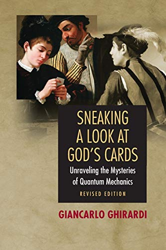 Sneaking a Look at God`s Cards – Unraveling the Mysteries of Quantum Mechanics