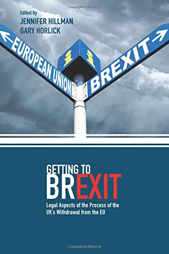 Getting to Brexit: Legal Aspects of the Process of the UK's Withdrawal from the EU par Jennifer Hillman, Gary Horlick
