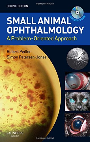 Small Animal Ophthalmology: A Problem-Oriented Approach