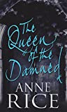 Anne Rice, The Queen of the Damned (Vampire Chronicles)