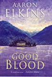 Aaron J Elkins Good Blood