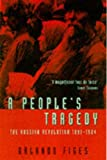 Orlando Figes, A People's Tragedy: Russian Revolution, 1891-1924