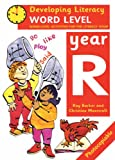 Developing Literacy: Year R Word Level Word-level Activities for the Literacy Hour