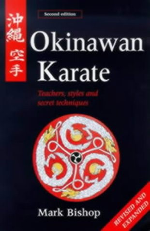 Okinawan Karate: Teachers' Styles and Secret Techniques