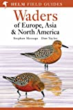 Stephen Message & Don Taylor. Waders of Europe, Asia and North America (Helm Field Guides S.)