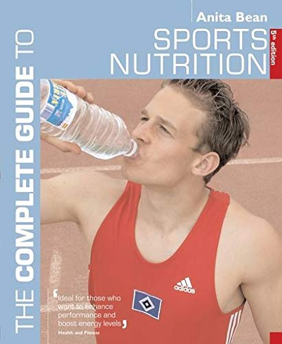 Complete Guide to Sports Nutrition by Anita Bean