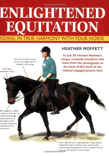 Heather Moffett, Enlightened Equitation: Riding in True Harmony with Your Horse