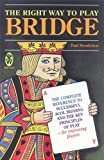 The Right Way to Play Bridge: Complete Reference to Successful Acol Bidding and the Key Principles of Play - For Improving Players (Right Way S.)