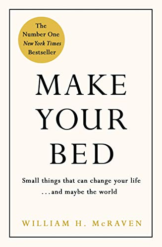 Make Your Bed : Small Things That Can Change Your Life...and Maybe the World