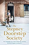 The Stepney Doorstep Society: The remarkable true story of the women who ruled the East End through war and peace (Themes In British Social History)