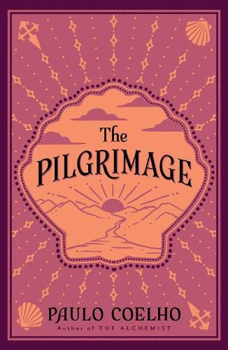 Paulo Coelho, The Pilgrimage: A Contemporary Quest for Ancient Wisdom