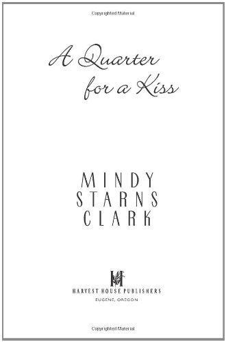 Mindy Starns Clark, A Quarter for a Kiss