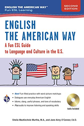 English the American Way: A Fun ESL Guide to Language and Culture in the U.S. par  Sheila Mackechnie Murtha M a, Jane Airey O'Connor M Ed