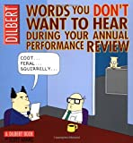 Words You Don't Want to Hear During Your Annual Performance Review: A Dilbert Book (Dilbert Book Collections Graphi)