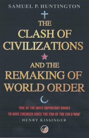 """a critique of the clash of civilizations a book by samuel p huntington What are your thoughts about samuel p huntington's critique in his book """"clash of civilisations  how does samuel huntington's clash of civilizations thesis."""