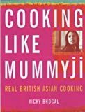 Cooking Like Mummyji Vicky Bhogal