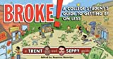Trent Anderson and Seppy Basili, Broke!: A College Student's Guide to Getting By On Less