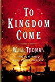 Will Thomas, To Kingdom Come