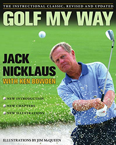 Golf My Way: The Instructional Classic, Revised and Updated