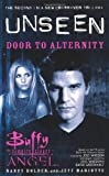 Nancy Holder,Jeff Mariotte, Buffy the Vampire Slayer/Angel Unseen: Door to Alternity (Buffy the Vampire Slayer)