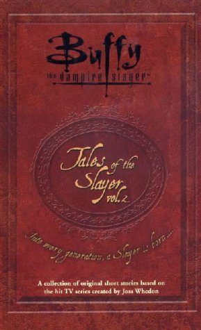 Buffy the Vampire Slayer: Tales of the Slayer (Buffy the Vampire Slayer)