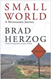 Brad Herzog, Small World: A Microcosmic Journey