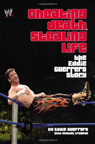 Eddie Guerrero, Cheating Death, Stealing Life