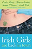 Cecelia Ahern, et. al., Irish Girls Are Back In Town