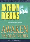 Anthony Robbins, Awaken the Giant Within: How to Take Immediate Control of Your Mental,Emotional,Physical and Financial Destiny