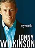 Jonny Wilkinson, My World