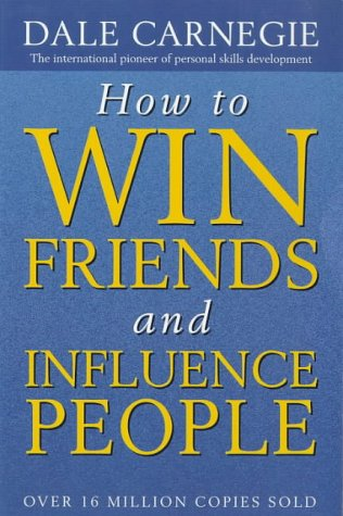 Dale Carnegie, How to Win Friends and Influence People