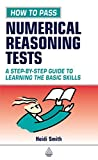 Heidi Smith, How to Pass Numerical Reasoning Tests: A Step-by-step Guide to Learning the Basic Skills