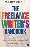 Andrew Crofts, The Freelance Writer's Handbook: How to Make Money and Enjoy Your Life